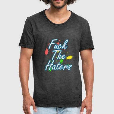 Hater Fuck You Haters Gonna Hate Tshirt Design Fuck the haters - Men's Vintage T-Shirt