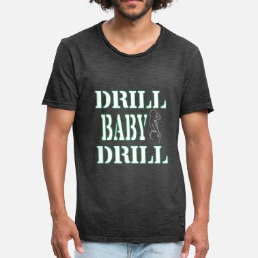 Drill Sergeant Funny Drill Tshirt Designs DRILL BABY DRILL - Men's Vintage T-Shirt