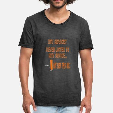 Limited Edition Encourage People Advice Tshirt Design NOT EVEN THIS ONE - Men's Vintage T-Shirt