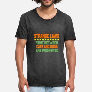 Decree Strange Laws Fight Between Cats and Dogs Are - Men's Vintage T-Shirt