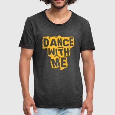 Dance With Me Dance with me - Dance Shirt - Männer Vintage T-Shirt