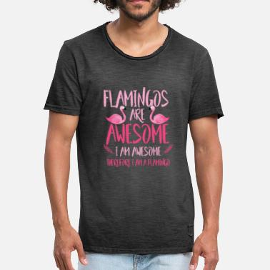 I Am Awesome Flamingos are awesome i am awesome - Men's Vintage T-Shirt