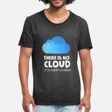 there is no cloud it's just someone else computer - Men's Vintage T-Shirt