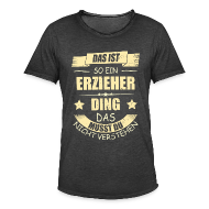 Erzieher Sprüche Lustig Erzieherin Geschenk   Lustige Sprüche Geburtstag    Männer Vintage T Shirt