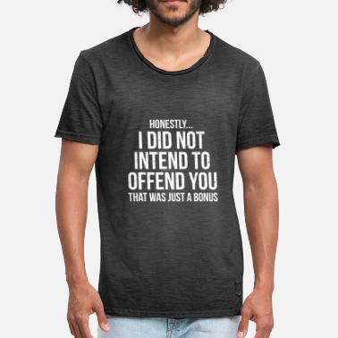 Offended Intend To Offend Funny Sarcasm T-shirt - Men's Vintage T-Shirt