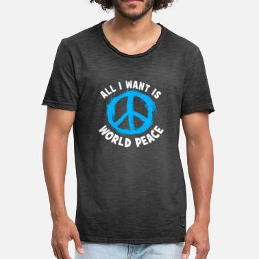 World All I Want Is World Peace - Men's Vintage T-Shirt