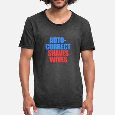 Auto Correct Shaves Wives - Men's Vintage T-Shirt