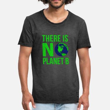 Planet Earth There Is No Planet B - Earth Day - Men's Vintage T-Shirt