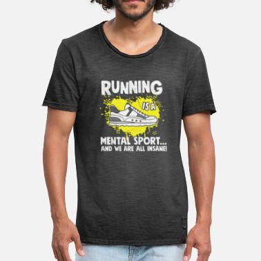 Sprint Running is a Mental Sport and We are all Insane - Männer Vintage T-Shirt
