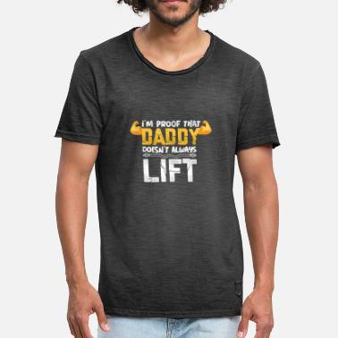 Father And Daughter I'm Proof That Daddy Does not Always Lift Gift - Men's Vintage T-Shirt