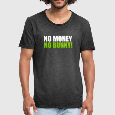 Dream Killer NO MONEY NO BUNNY MONEY WOMEN GIFTS SHIRTS - Men's Vintage T-Shirt