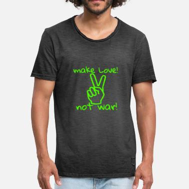 Make Love Not War MAKE LOVE! NOT WAR! - Männer Vintage T-Shirt