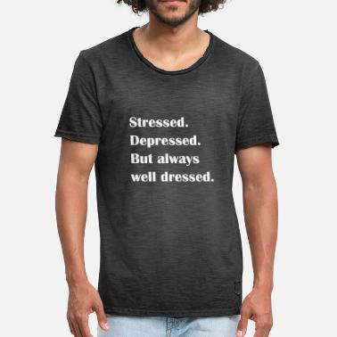 Depression Jokes stressed depressed well dressed - Men's Vintage T-Shirt