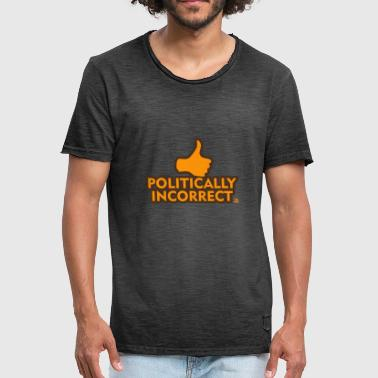 Incorrect politically incorrect - Men's Vintage T-Shirt