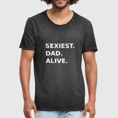 SEXIEST DAD ALIVE - Men's Vintage T-Shirt