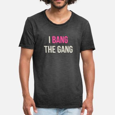 Gang Bang Je Bang The Gang - en disant - T-shirt vintage Homme