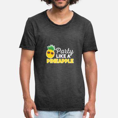 Funny Pineapple Party Like A Pineapple - funny pineapple motif - Men's Vintage T-Shirt