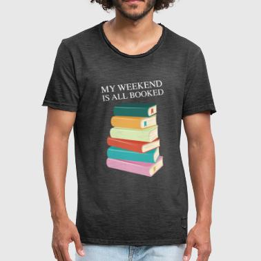 My Weekend Is All Booked - Camiseta vintage hombre