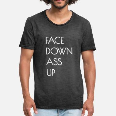 Face Down Ass Up FACE DOWN ASS UP - Men's Vintage T-Shirt
