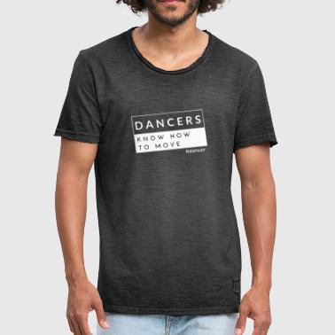 Dansers Know How to Move - Mannen Vintage T-shirt