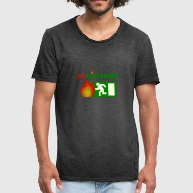 Exit Sign Be different emergency exit sign with fire - Men's Vintage T-Shirt