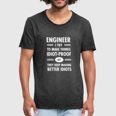User Engineer - Try To Make Things Idiot-Proof - Vintage-T-skjorte for menn