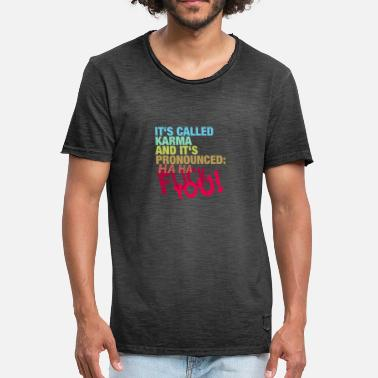 Fuck Talk It's called karma and it talks like this: haha ​​fuck you - Men's Vintage T-Shirt