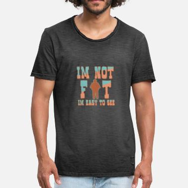 Im Fat Im not Fat Im easy to see1 - Men's Vintage T-Shirt