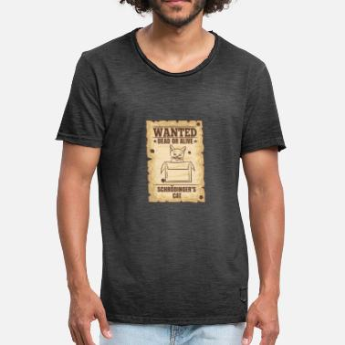 Schrödinger WANTED DEAD OR ALIVE - SCHRÖDINGER'S CAT - Men's Vintage T-Shirt