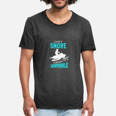 Snore Snoring Shirt - Snoring Snore Snowmobile Dream - Men's Vintage T-Shirt