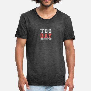 Hella TOO GAY / GAY / HOMOSEKSUALITEIT - Mannen Vintage T-shirt