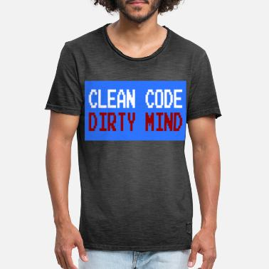Clean Code Dirty Mind? Cleanse your mind. Clean Code Dirty - Men's Vintage T-Shirt