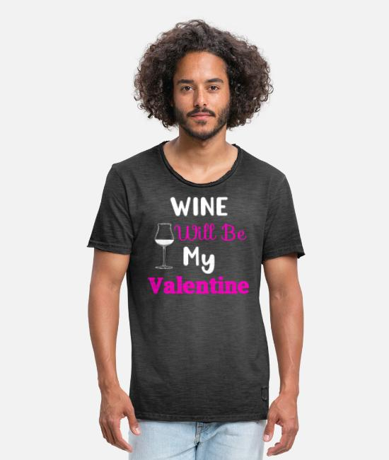 Valentine's Day T-Shirts - Wine Will Be My Valentine, Wine Lovers Valentine - Men's Vintage T-Shirt washed black
