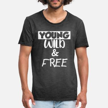Young Wild And Free Young Wild and Free - Männer Vintage T-Shirt