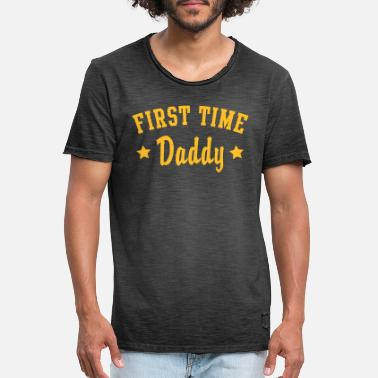 First Time FIRST TIME DADDY - Men's Vintage T-Shirt