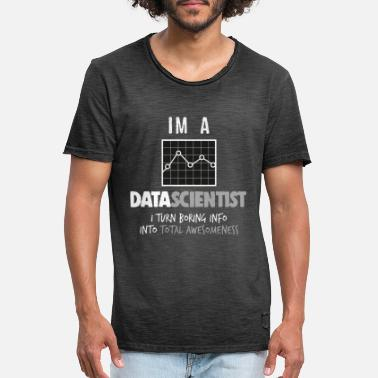 Scientist Im un Data Scientist - T-shirt vintage Homme