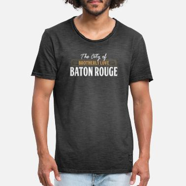 Baton Rouge The City of brotherly love: Baton Rouge USA - Men's Vintage T-Shirt