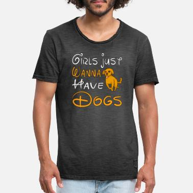 Service DOG / ANIMAL / PUPPIE: girls just wanna have dogs - Männer Vintage T-Shirt