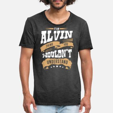 Alvin alvin name thing you wouldnt understand - Men's Vintage T-Shirt