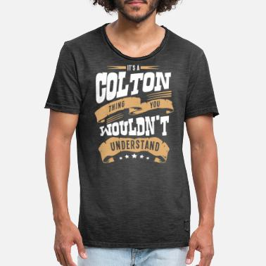 Colton colton name thing you wouldnt understand - Men's Vintage T-Shirt