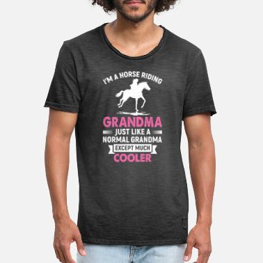 Riding Sayings Gift Horses Grandma - Grandmother riding T-shirt - Men's Vintage T-Shirt