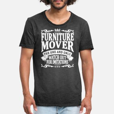 Furniture furniture mover the one and only - Men's Vintage T-Shirt