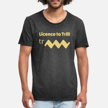 Trill Licence to trill - Men's Vintage T-Shirt