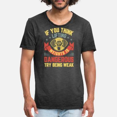 Exercise If You Think Lifting Weights Is Dangerous Try No. - Men's Vintage T-Shirt