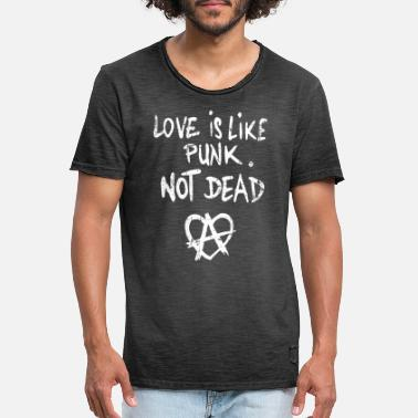Groupie Love Is Like Punk Not Dead Anarchy Love - Mannen vintage T-shirt