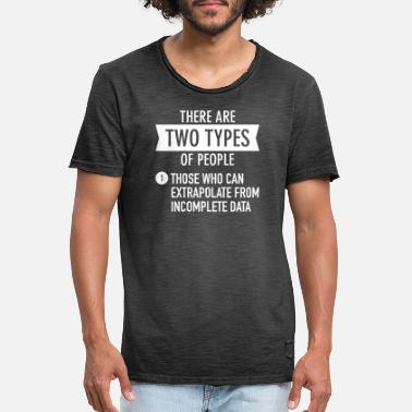 Type Geek | There are Two Types Of People... - T-shirt vintage Homme