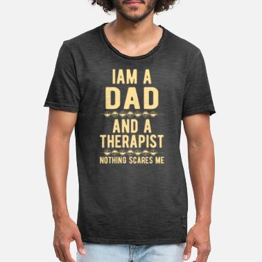 Suicidal Counselor Therapist Dad Therapist: Iam a Dad and a Therapist - Men's Vintage T-Shirt
