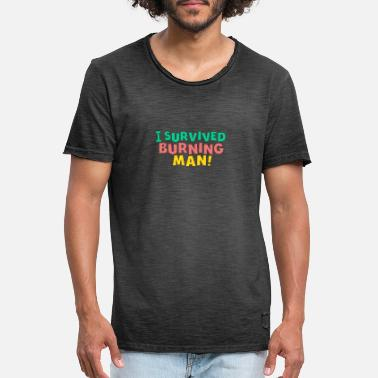 Burning Burning Man Festival celebrate party music dancing - Men's Vintage T-Shirt
