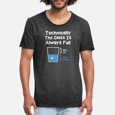 Wissenschaft Technically The Glass Is Always Full - Männer Vintage T-Shirt