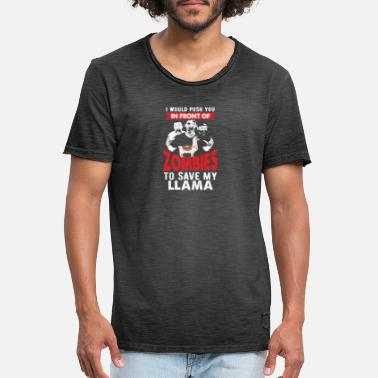 I would push you in front of zombies to save llama - Men's Vintage T-Shirt